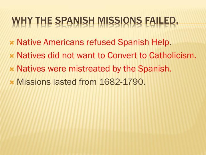 Native Americans refused Spanish Help