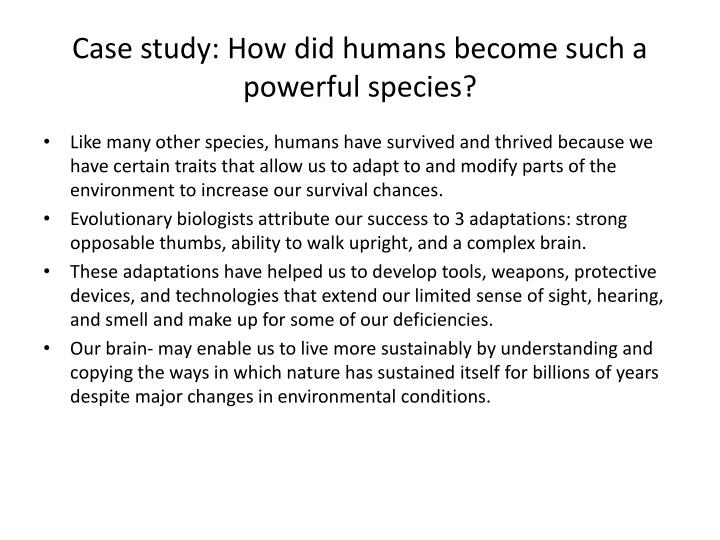 Case study: How did humans become such a powerful species?