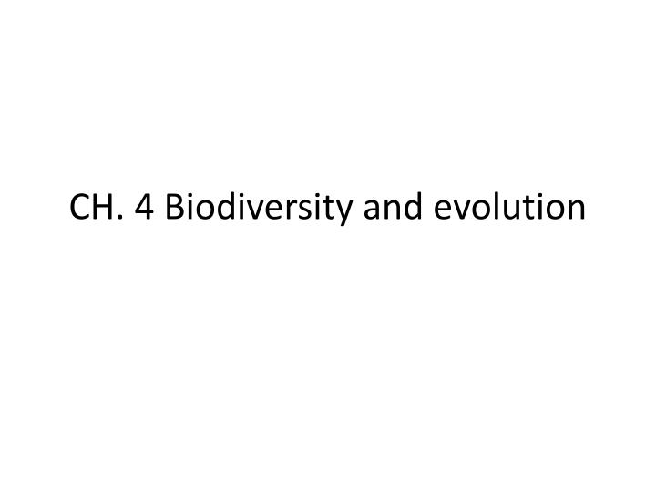 Ch 4 biodiversity and evolution