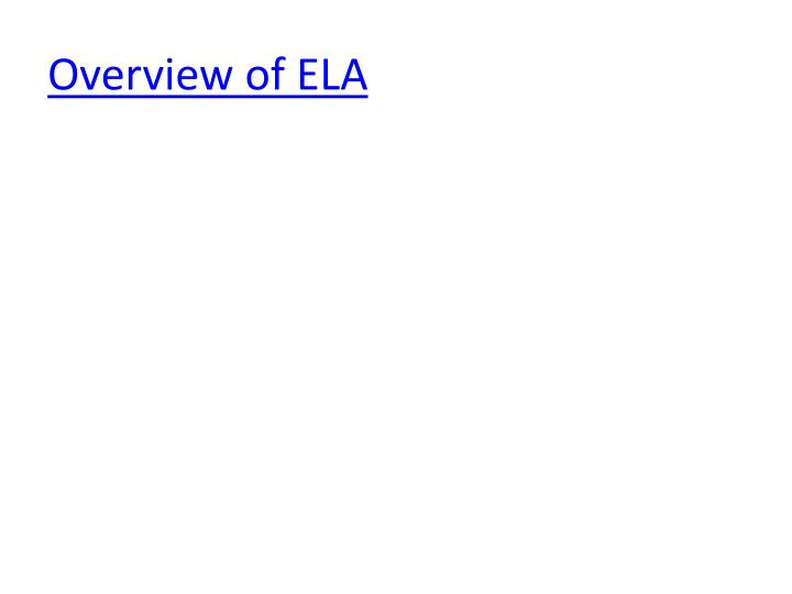 Overview of ELA