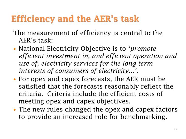 The measurement of efficiency is central to the AER's task: