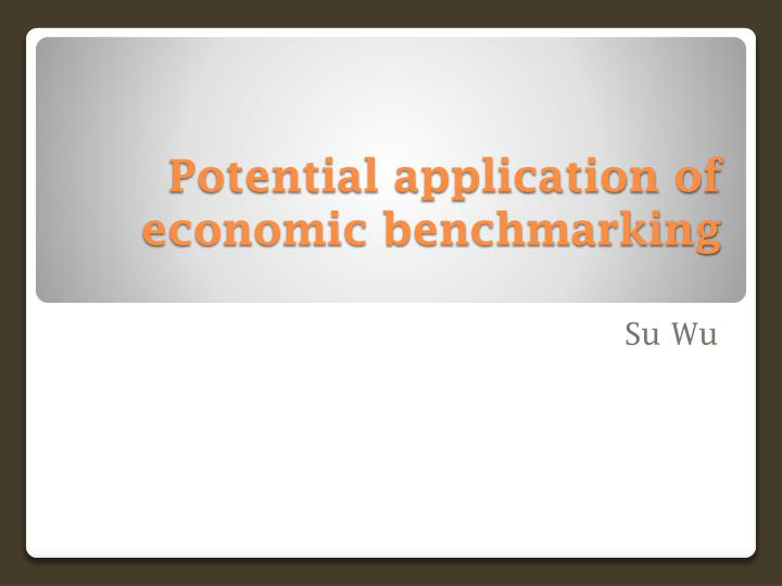 Potential application of economic benchmarking