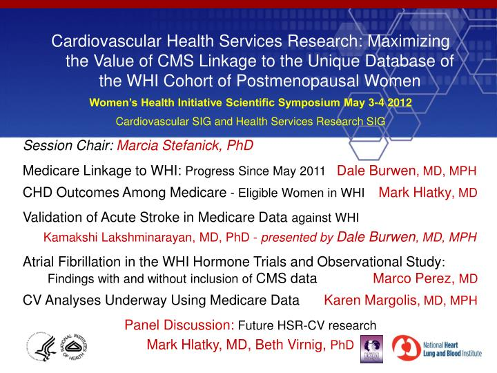 Cardiovascular Health Services Research: Maximizing the Value of CMS Linkage to the Unique Database of the WHI Cohort of Postmenopausal Women