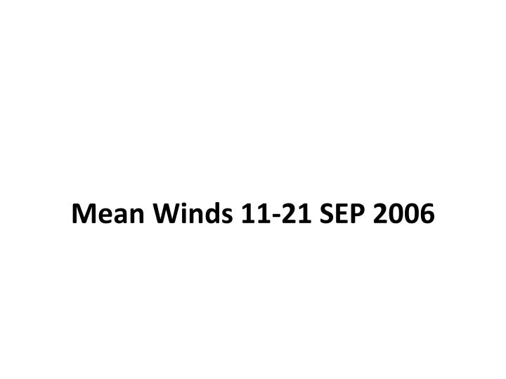 Mean Winds 11-21 SEP 2006
