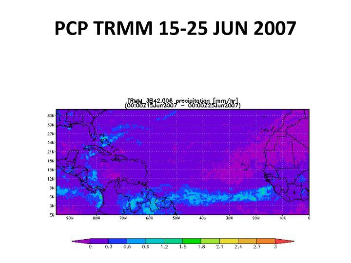 PCP TRMM 15-25 JUN 2007