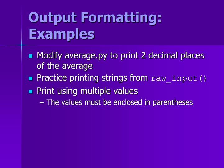 Output Formatting: