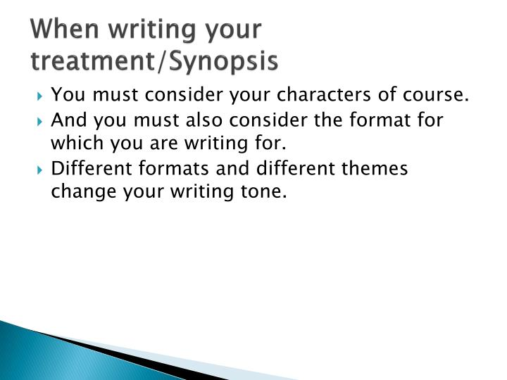 When writing your treatment/Synopsis