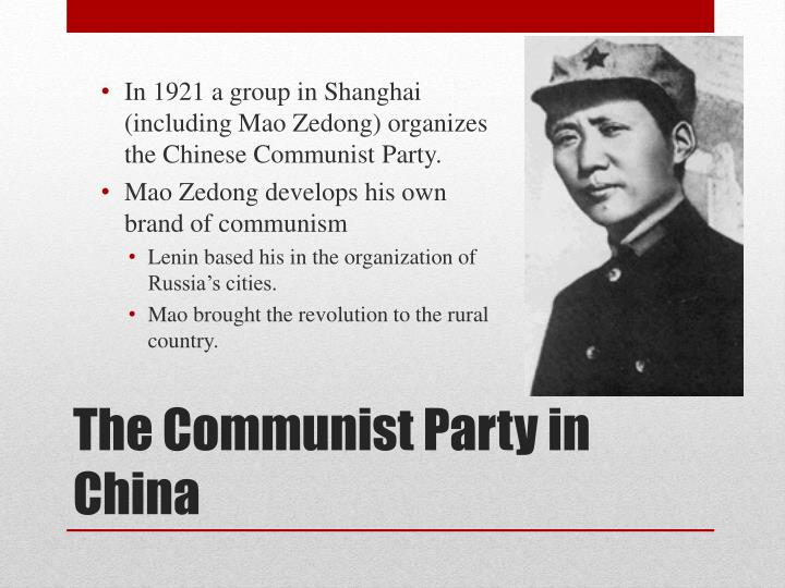 In 1921 a group in Shanghai (including Mao Zedong) organizes the Chinese Communist Party.