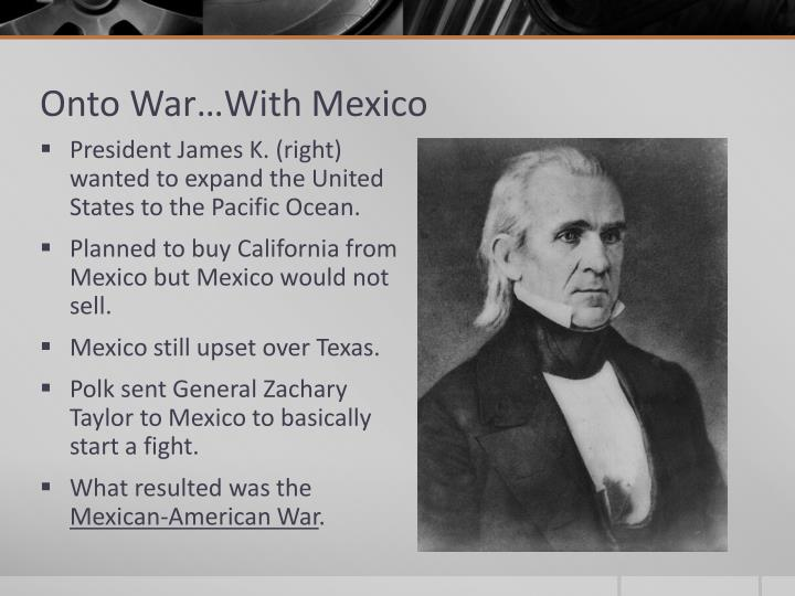 Onto War…With Mexico