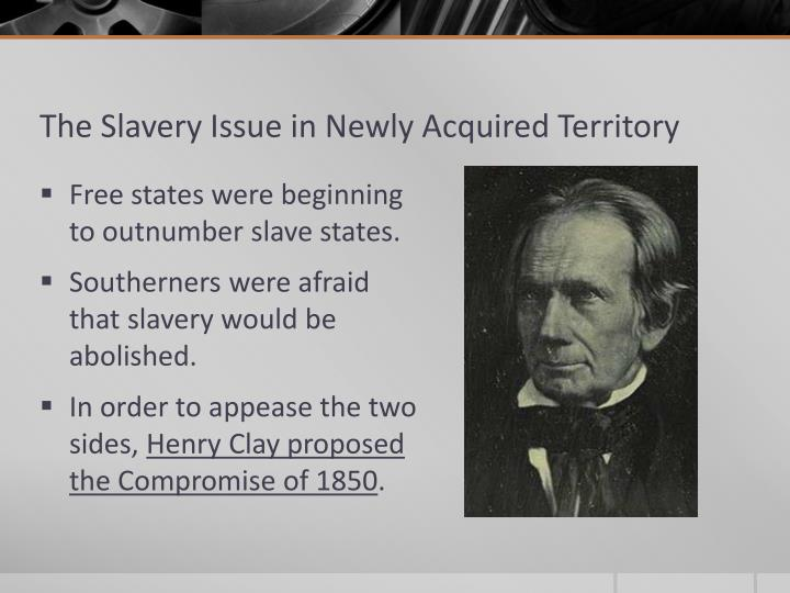 The Slavery Issue in Newly Acquired Territory