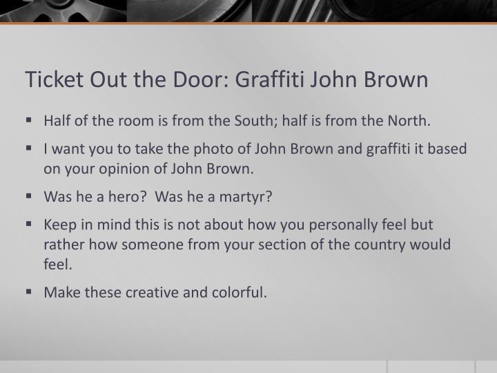 Ticket Out the Door: Graffiti John Brown