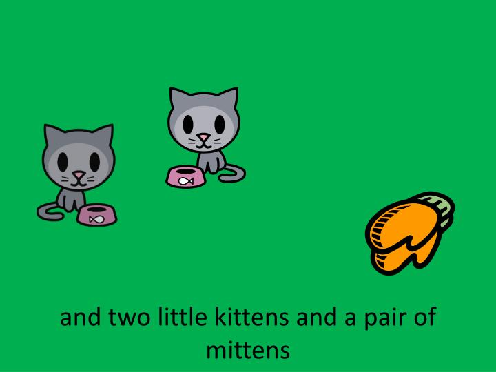 and two little kittens and a pair of mittens