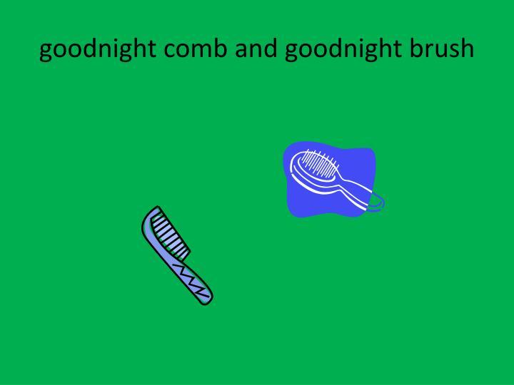 goodnight comb and goodnight brush