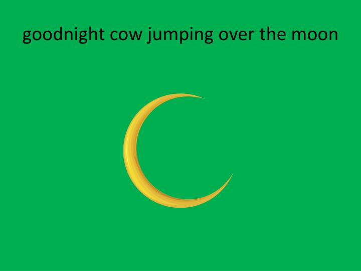 goodnight cow jumping over the moon