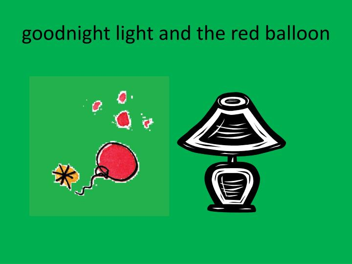 goodnight light and the red balloon