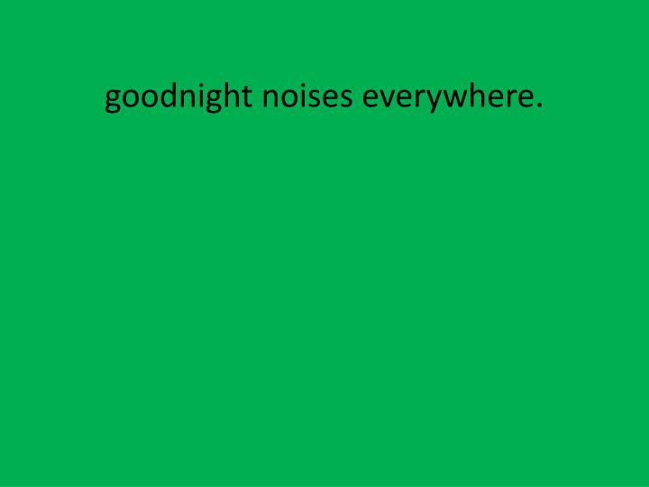 goodnight noises everywhere.