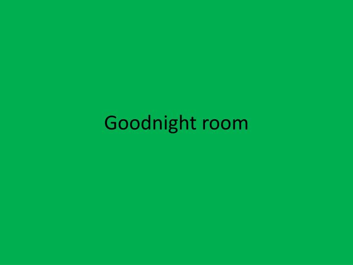 Goodnight room