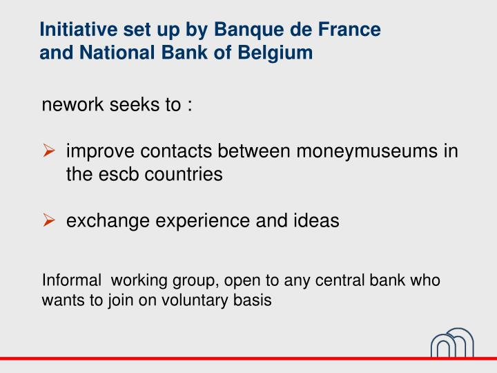 Initiative set up by banque de france and national bank of belgium