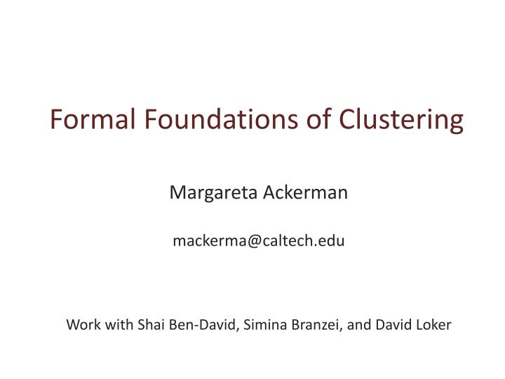 Formal Foundations of Clustering