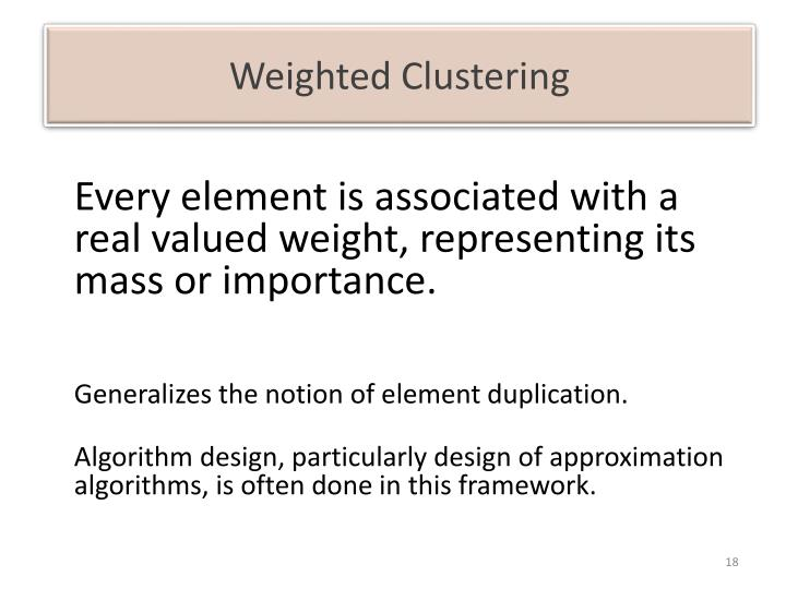 Weighted Clustering