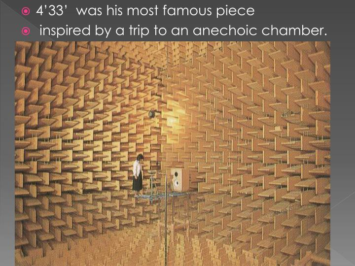 4'33'  was his most famous piece