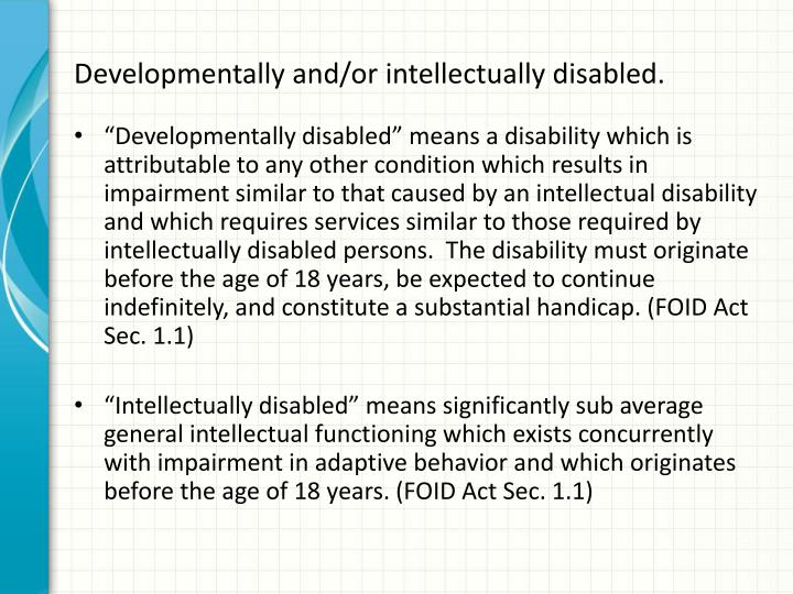 Developmentally and/or intellectually disabled.