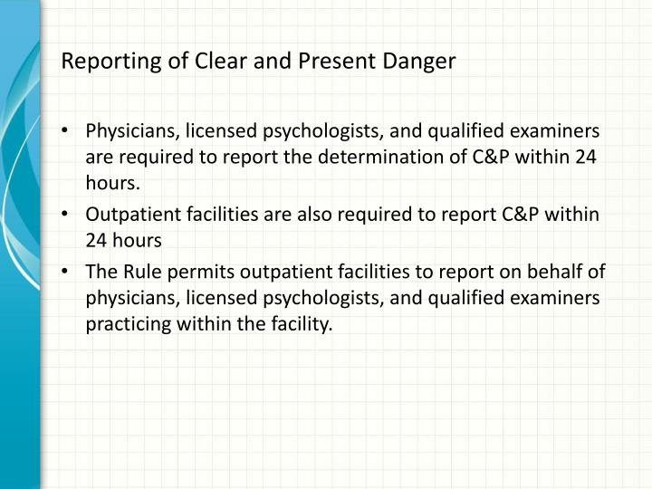 Reporting of Clear and Present Danger