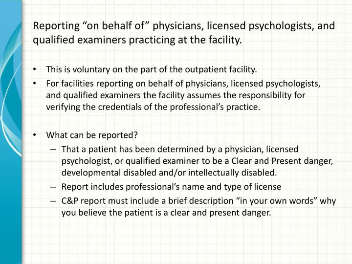 "Reporting ""on behalf of"" physicians, licensed psychologists, and qualified examiners practicing at the facility."
