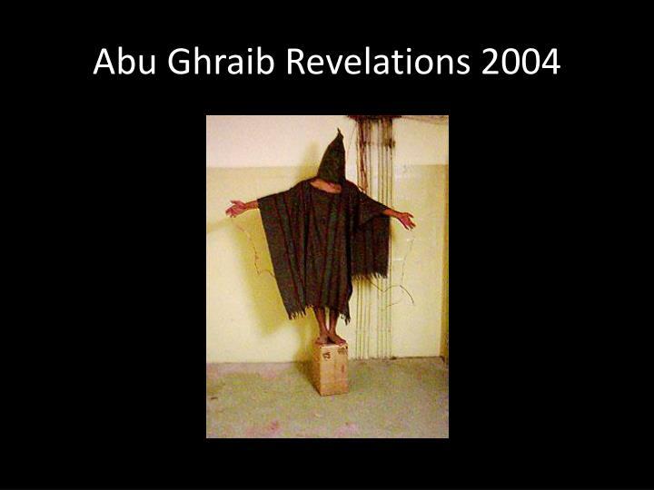 Abu Ghraib Revelations 2004