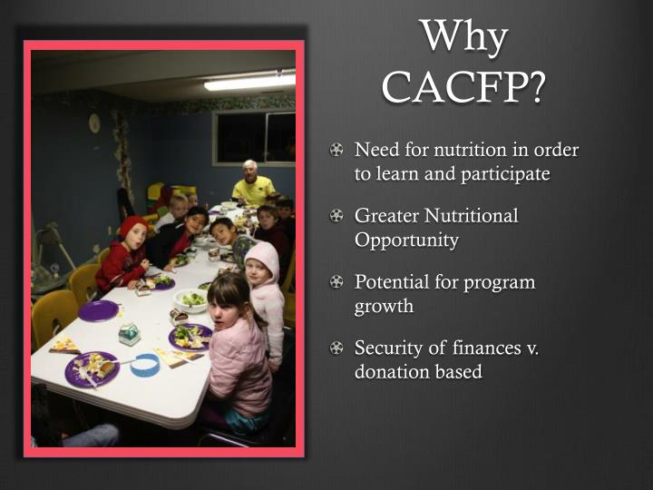 Why CACFP?