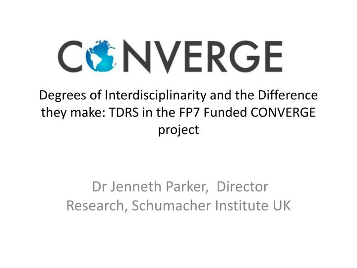 degrees of interdisciplinarity and the difference they make tdrs in the fp7 funded converge project
