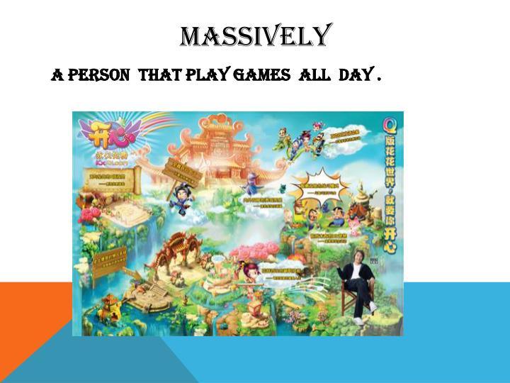 Massively