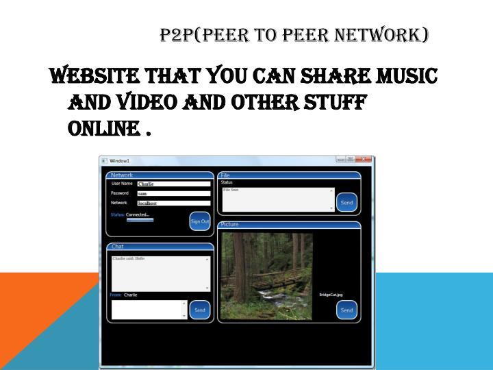P2p(peer to peer network)