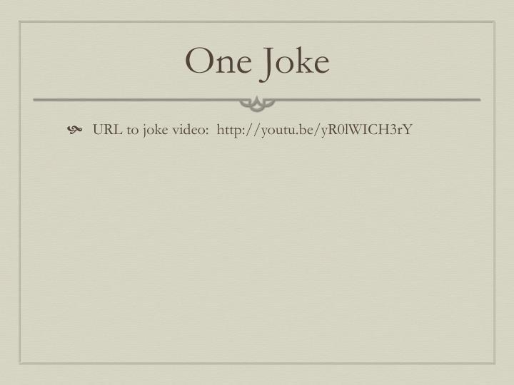 One Joke