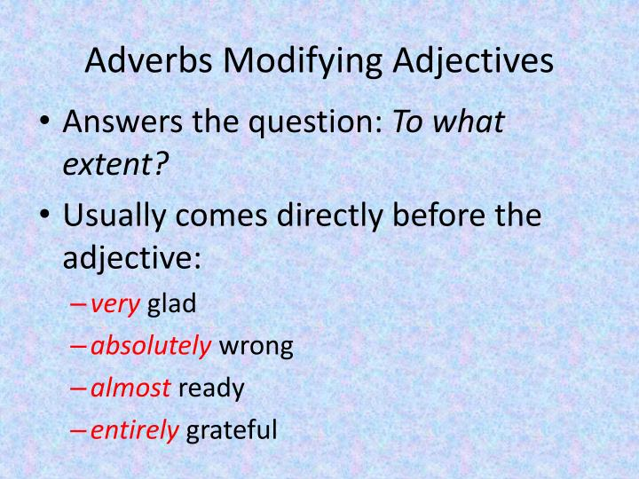 Adverbs Modifying Adjectives