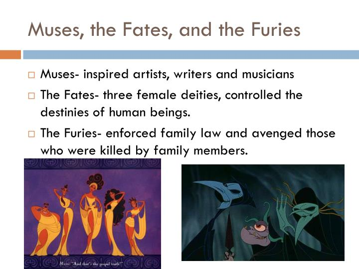 Muses, the Fates, and the Furies