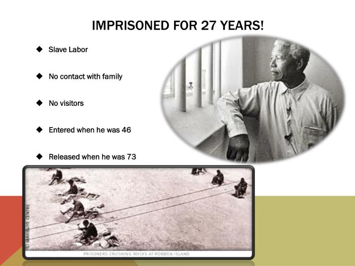 Imprisoned for 27 years!