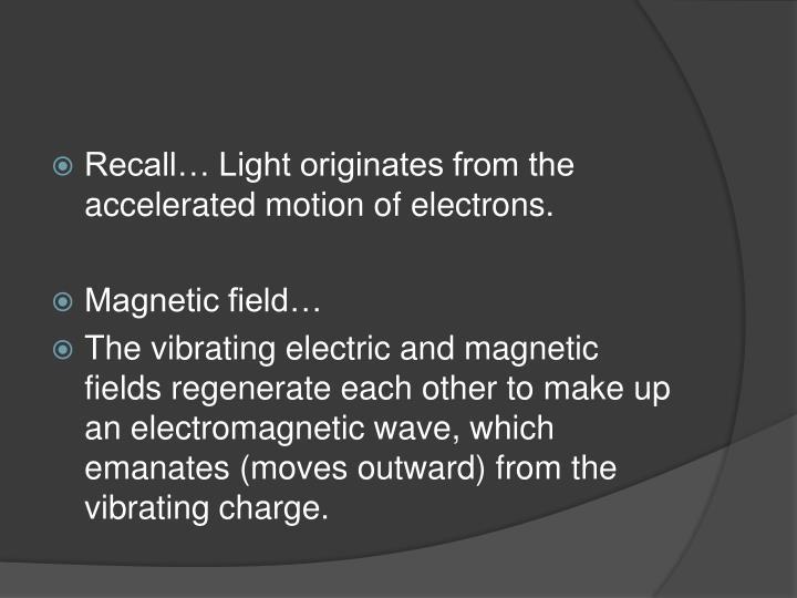 Recall… Light