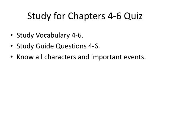 Study for Chapters 4-6 Quiz
