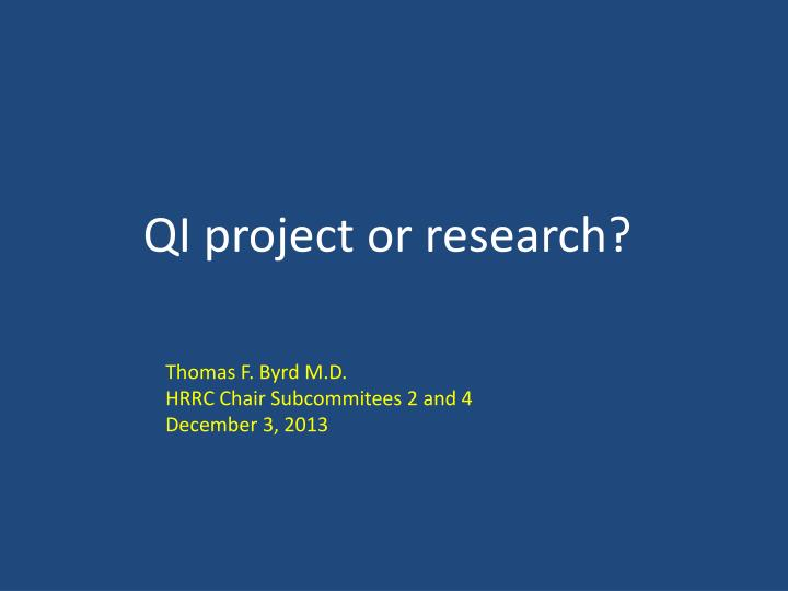 QI project or research?