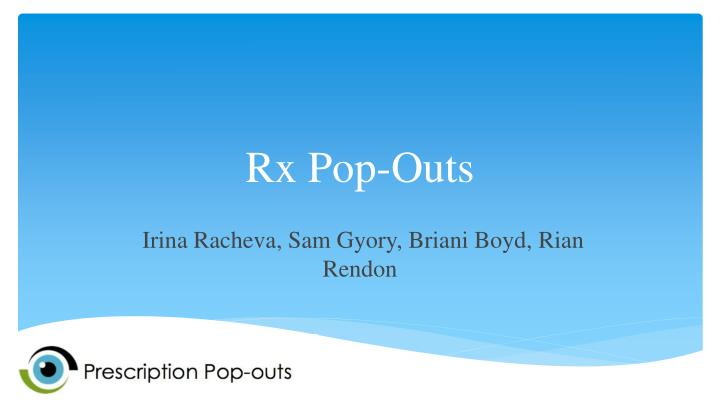 rx pop outs