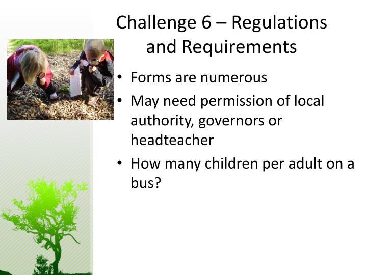 Challenge 6 – Regulations and Requirements