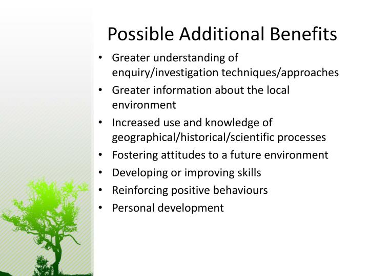 Possible Additional Benefits