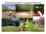 school grounds to support learning