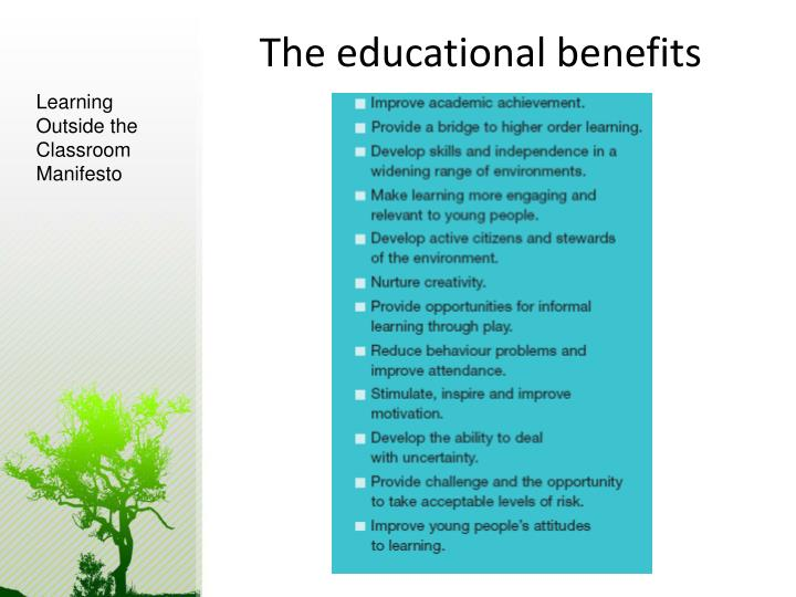 The educational benefits