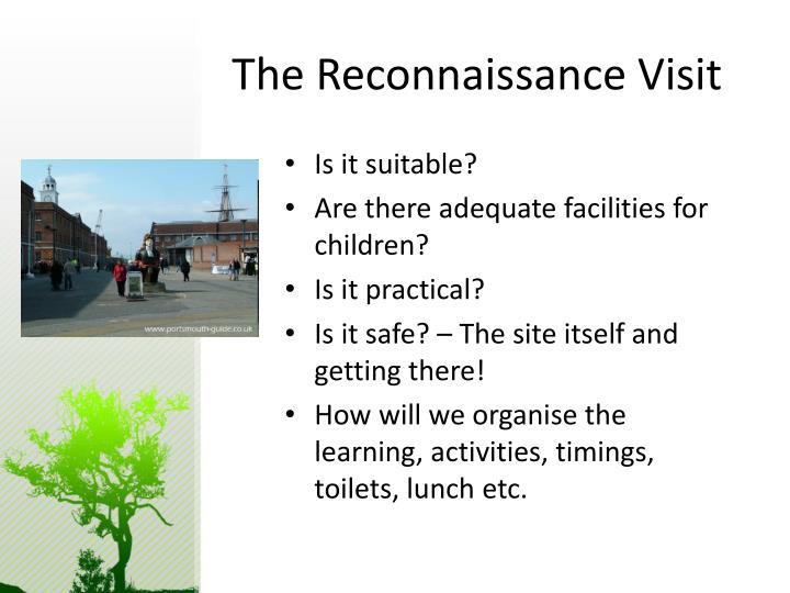 The Reconnaissance Visit