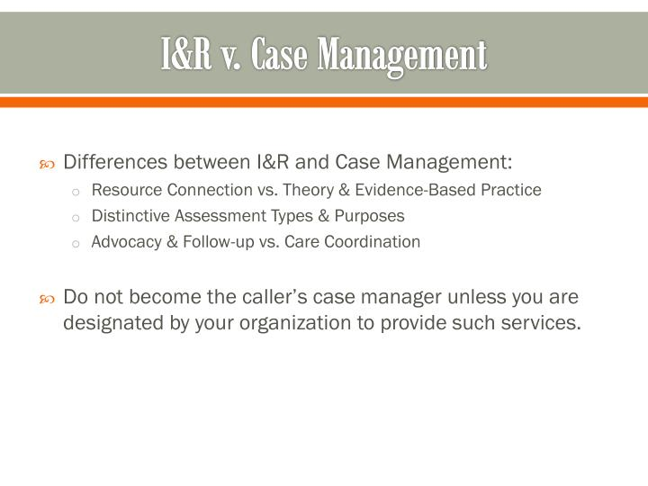 I&R v. Case Management