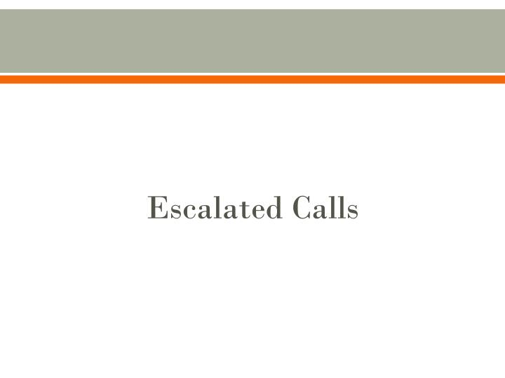 Escalated Calls