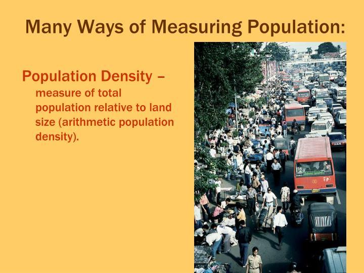 Many Ways of Measuring Population: