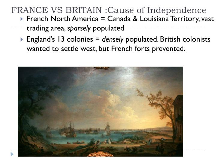 FRANCE VS BRITAIN :Cause of Independence
